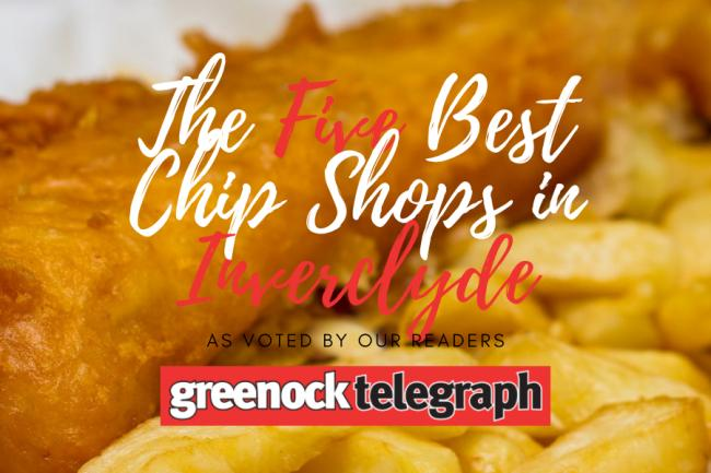 Top five chip shops in Inverclyde as voted by Greenock Telegraph readers
